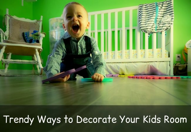 Trendy Ways to Decorate Your Kids Room